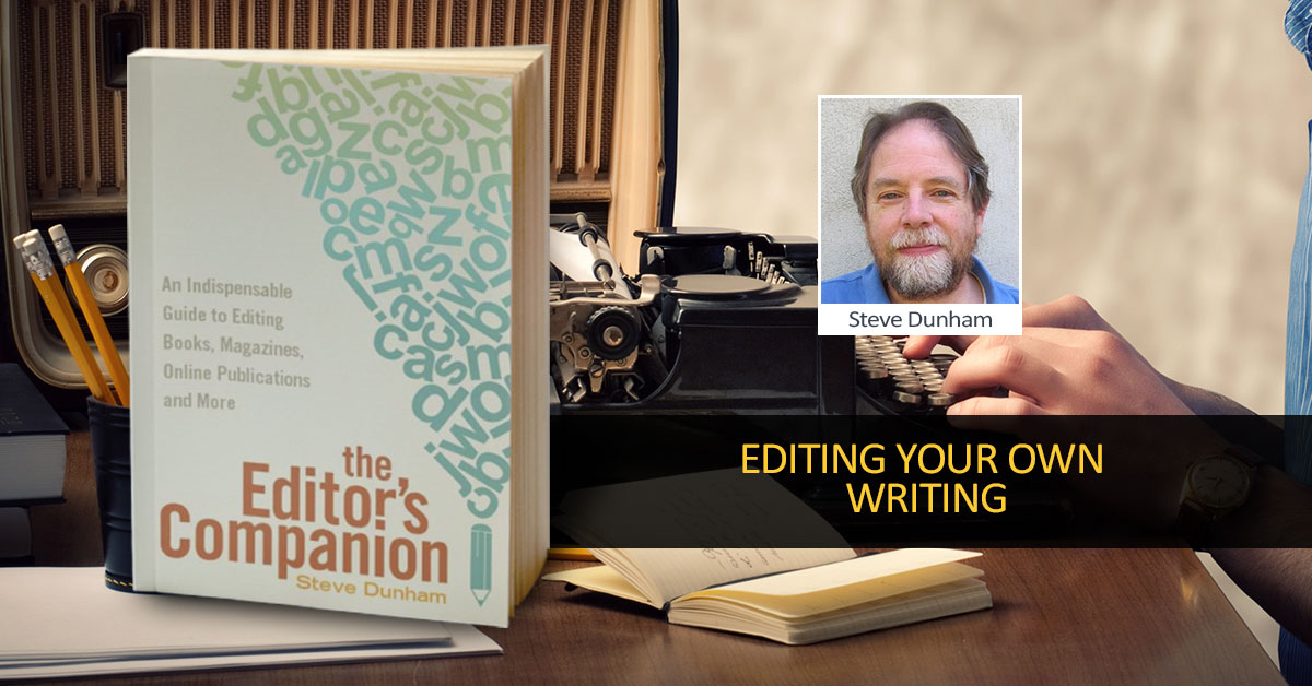 Steve Dunham - Editing Your Own Writing