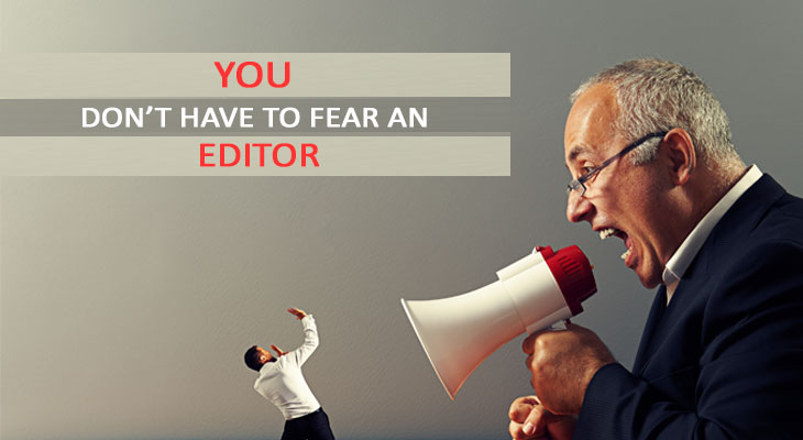 You don'y have to fear an editor
